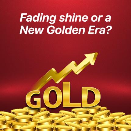Fading Shine Or A New Golden Era?