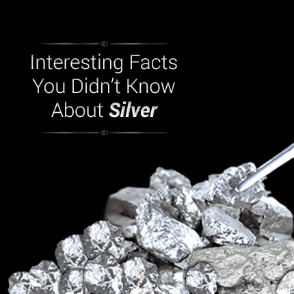 Interesting Facts You Didn't Know About Silver