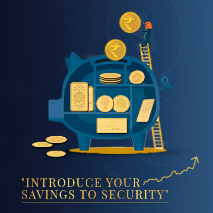 Introduce your Savings to Secure Gold Investments